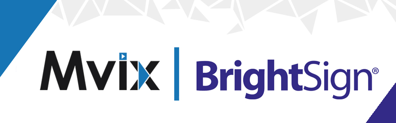 Mvix, BrightSign Partner to Deliver End-to-End Digital Signage Solution